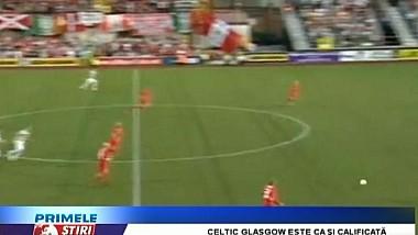 Celtic Glasgow atacă grupele Ligii Campionilor