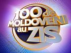 100 DE MOLDOVENI AU ZIS - 27 mai - 2018