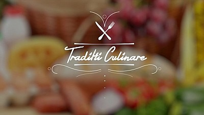 Tradiții Culinare - 16 Octombrie 2015