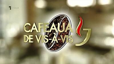 Cafeaua de vis-à-vis - TASTE MAI CURATE (30 ianuarie 2017)
